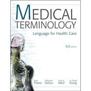 MP Medical Terminology: Language for Health Care w/Student CD-ROMs and Audio CDs by Thierer, Nina; Nelson, Deb; Ward, Judy; Young, La Tonya, 9780077302344