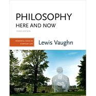 Philosophy Here and Now Powerful Ideas in Everyday Life by Vaughn, Lewis, 9780190852344