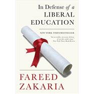 In Defense of a Liberal Education by Zakaria, Fareed, 9780393352344