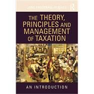 The Theory, Principles and Management of Taxation: An introduction by Frecknall-Hughes; Jane, 9780415432344