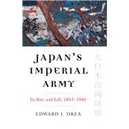 Japan's Imperial Army by Drea, Edward J., 9780700622344
