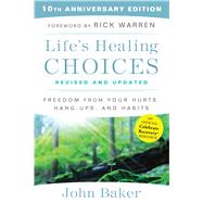 Life's Healing Choices by Baker, John; Warren, Rick, 9781501152344