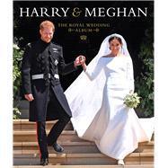 Harry & Meghan The Royal Wedding Album by Sadat, Halima, 9781454932345
