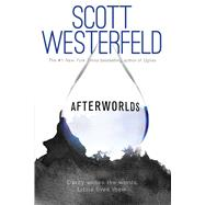 Afterworlds by Westerfeld, Scott, 9781481422345