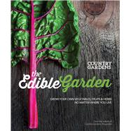 Edible Garden Kitchen Gardens for Any Space by Living the Country Life, 9781681882345