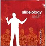Slide:Ology: The Art and Science of Creating Great Presentations by Duarte, Nancy, 9780596522346