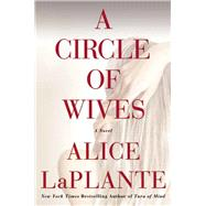 A Circle of Wives by LaPlante, Alice, 9780802122346