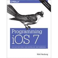 Programming Ios 7 by Neuburg, Matt, 9781449372347