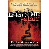 Listen To Me Satan! by Annacondia, Carlos, 9781599792347