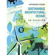 Sustainable Architectural Design: An Overview by Iyengar; Kuppaswamy, 9780415702348