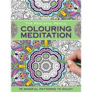The Peaceful Pencil Colouring Meditation by Peony Press, 9780754832348