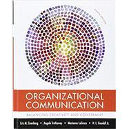 Organizational Communication Balancing Creativity and Constraint by Eisenberg, Eric M.; Trethewey, Angela; LeGreco, Marianne; Goodall, Jr., H. L., 9781319052348