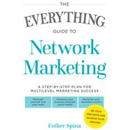 The Everything Guide to Network Marketing by Spina, Esther, 9781440592348