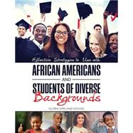 Effective Strategies to Use With African Americans and Students of Diverse Backgrounds by Holmes, Gloria Kirkland, 9781465272348