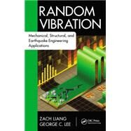 Random Vibration: Mechanical, Structural, and Earthquake Engineering Applications 9781498702348N