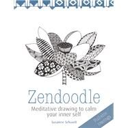 Zendoodle Meditative drawing to calm your inner self by Schaadt, Susanne, 9781782212348