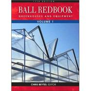 Ball RedBook, Volume 1: Greenhouses and Equipment by Unknown, 9781883052348