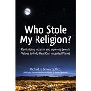 Who Stole My Religion? by Schwartz, Richard H.; Yanklowitz, Shmuly, 9789655242348