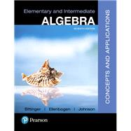 Elementary and Intermediate Algebra Concepts and Applications Plus MyLab Math -- Title-Specific Access Card Package by Bittinger, Marvin L.; Ellenbogen, David J.; Johnson, Barbara L., 9780134772349