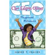 Cleo Edison Oliver, Playground Millionaire by Frazier, Sundee T., 9780545822350