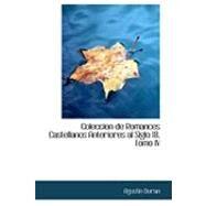 Coleccion de Romances Castellanos Anteriores al Siglo 18 by Duran, Agustin, 9780554972350