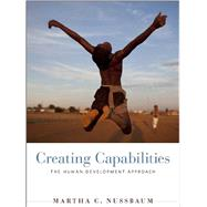 Creating Capabilities by Nussbaum, Martha C., 9780674072350