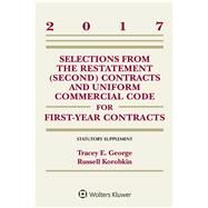 Selections from the Restatement Second and Uniform Commercial Code for First-year Contracts 2017 by George, Tracey E.; Korobkin,russel, 9781454882350