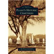 Plano's Historic Cemeteries by Plano Conservancy for Historic Preservation, Inc., 9781467132350