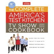 The Complete America's Test Kitchen TV Show Cookbook 2001-2016 by AMERICA'S TEST KITCHEN, 9781940352350