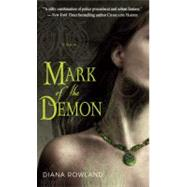 Mark of the Demon by Rowland, Diana, 9780553592351