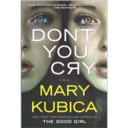 Don't You Cry by Kubica, Mary, 9780778322351