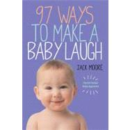 97 Ways to Make a Baby Laugh by Gentieu, Penny; Moore, Jack, 9780761172352