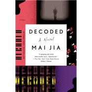 Decoded A Novel by Jia, Mai; Milburn, Olivia; Payne, Christopher, 9781250062352