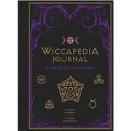 Wiccapedia Journal A Book of Shadows by Robbins, Shawn; Greenaway, Leanna, 9781454932352