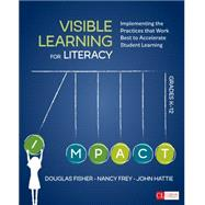 Visible Learning for Literacy, Grades K-12 by Fisher, Douglas; Frey, Nancy; Hattie, John, 9781506332352