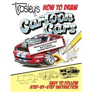 Trosley's How to Draw Cartoon Cars by Trosley, George, 9781613252352