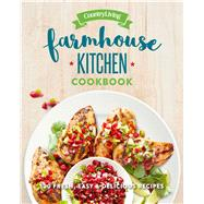 Country Living Farmhouse Kitchen 100 Fresh, Easy & Delicious Recipes by Unknown, 9781618372352
