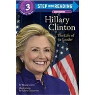 Hillary Clinton: The Life of a Leader by COREY, SHANAGUSTAVSON, ADAM, 9781101932353