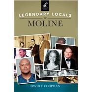 Legendary Locals of Moline by Coopman, David T., 9781467102353