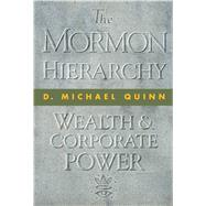 The Mormon Hierarchy by Quinn, D. Michael, 9781560852353