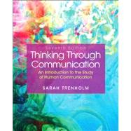 Thinking Through Communication by Trenholm; Sarah, 9780205902354