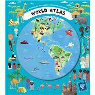 World Atlas A Voyage of Discovery for Young Explorers by Sisperova, Iva; Ruzicka, Oldrich; Tuma, Tomas; Kleinova, Pavla; Musilova, Zuzana; Selingerova, Zuzana; Hikadova, Katerina, 9781454912354