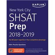 Kaplan New York City Shsat Prep 2018-2019 by Kaplan Test Prep, 9781506242354