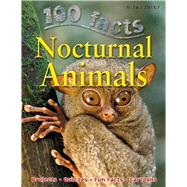 100 Facts - Nocturnal Animals by Bedoyere, Camilla, 9781848102354