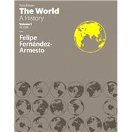 World The,  A History, Volume One by Fernandez-Armesto, Felipe, 9780134162355