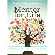 Mentor for Life by Robinson, Natasha Sistrunk; Smith, Efrem; Morgan, Elisa (AFT), 9780310522355
