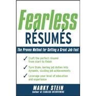 Fearless Resumes: The Proven Method for Getting a Great Job Fast by Stein, Marky, 9780071482356