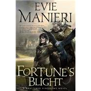 Fortune's Blight by Manieri, Evie, 9780765332356