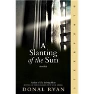 A Slanting of the Sun by RYAN, DONAL, 9781586422356