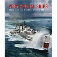 Very Special Ships: Abdiel-class Fast Minelayers of World War Two by Nicholson, Arthur C., 9781848322356
